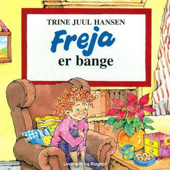 Trine Juul Hansen: Freja er bange