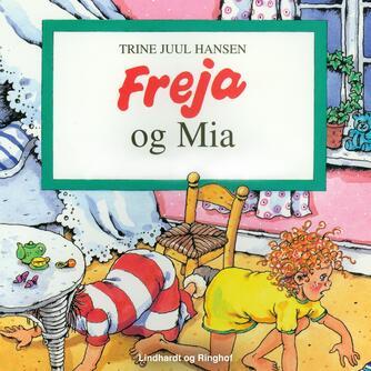 Trine Juul Hansen: Freja og Mia