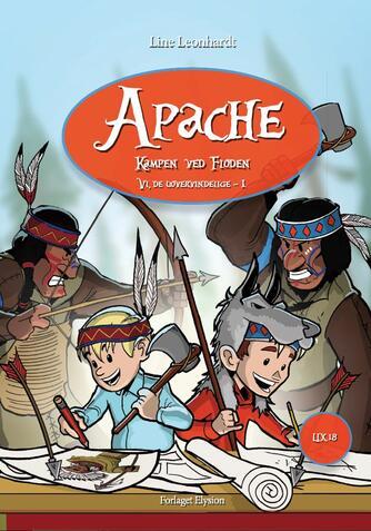 Line Leonhardt: Apache : kampen ved floden