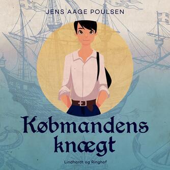 Jens Aage Poulsen (f. 1953): Købmandens knægt : en roman bygget over hændelser i den norsk-danske søhelt Peter Wessels liv