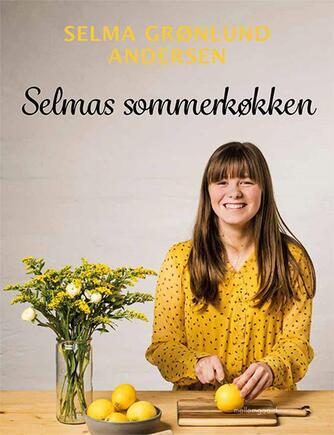Selma Grønlund Andersen: Selmas sommerkøkken