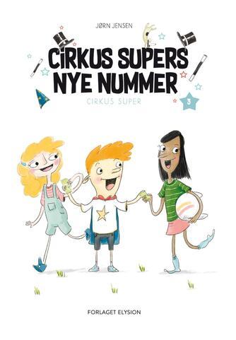 Jørn Jensen (f. 1946): Cirkus Supers nye nummer