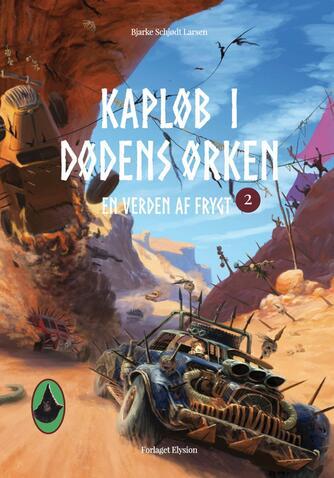 Bjarke Schjødt Larsen: Kapløb i Dødens Ørken