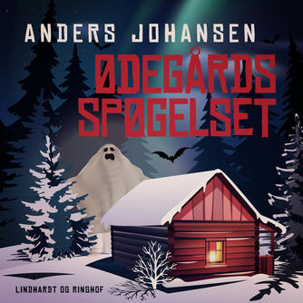 Anders Johansen (f. 1953): Ødegårdsspøgelset - og andre kapitler af sommeren i Sverige