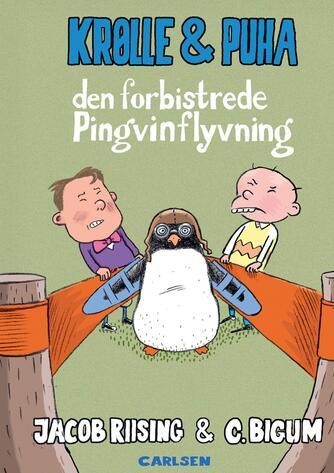 Jacob Riising: Krølle & Puha - den forbistrede pingvinflyvning