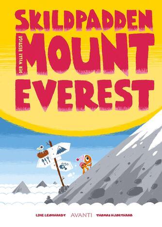 Line Leonhardt, Thomas Hjorthaab: Skildpadden der ville bestige Mount Everest