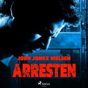 Jørn Nielsen (f. 1960): Arresten