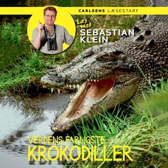 Sebastian Klein: Verdens farligste krokodiller
