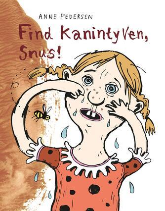 Anne Pedersen (f. 1969): Find kanintyven, Snus!
