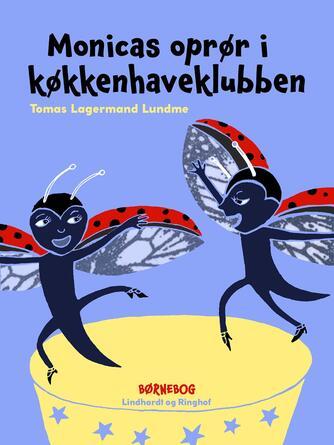 Tomas Lagermand Lundme: Monicas oprør i køkkenhaveklubben