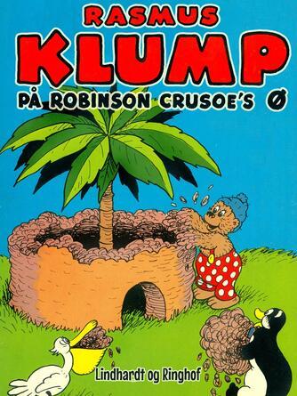 Carla Hansen (f. 1906): Rasmus Klump på Robinson Crusoe's ø