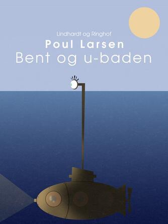 Poul Larsen (f. 1940): Bent og u-båden