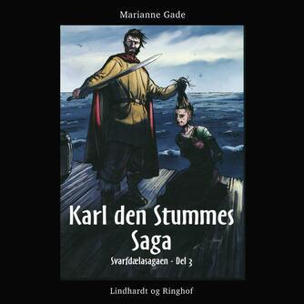 Marianne Gade: Karl den Stummes saga