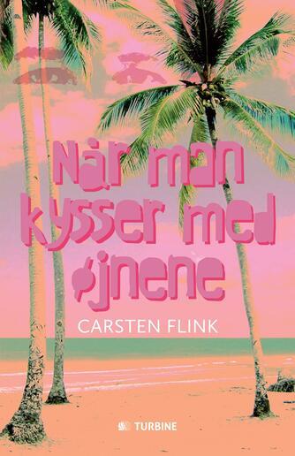 Carsten Flink: Når man kysser med øjnene