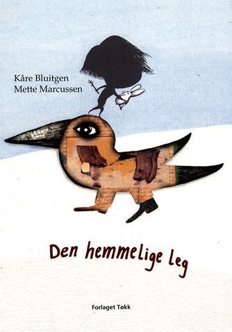 Kåre Bluitgen, Mette Marcussen: Den hemmelige leg