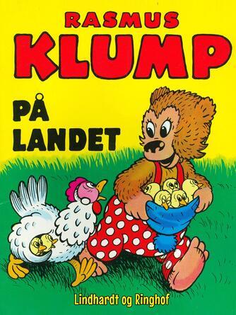 Carla Hansen (f. 1906), Vilh. Hansen (f. 1900): Rasmus Klump på landet