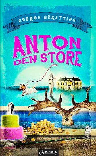 Gudrun Skretting (f. 1971): Anton den store