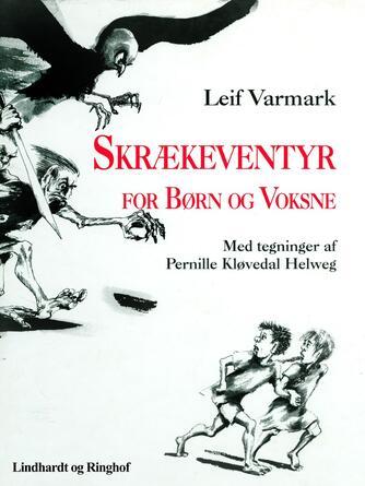 Leif Varmark: Skrækeventyr for børn og voksne