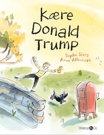 Sophie Siers, Anne Villeneuve: Kære Donald Trump