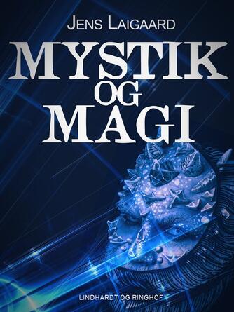 Jens Laigaard: Mystik og magi