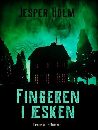 Jesper Holm (f. 1962): Fingeren i æsken