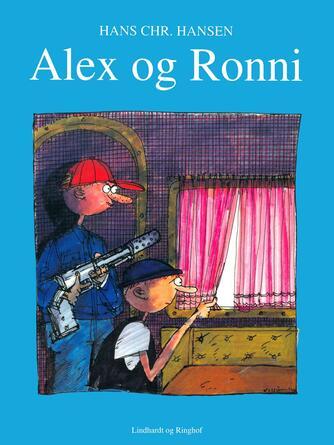 Hans Chr. Hansen (f. 1949): Alex og Ronni