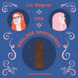 Lis Wagner (f. 1932): Den øreløse sangerinde