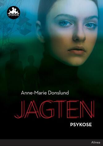 Anne-Marie Donslund: Jagten - psykose