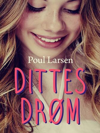 Poul Larsen (f. 1940): Dittes drøm