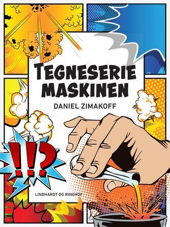 Daniel Zimakoff: Tegneseriemaskinen