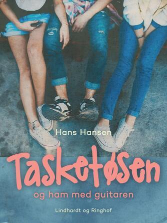 Hans Hansen (f. 1939): Tasketøsen og ham med guitaren