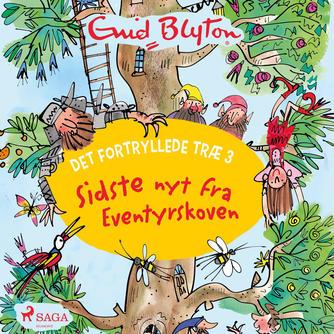 Enid Blyton: Det fortryllede træ. 3, Sidste nyt fra Eventyrskoven