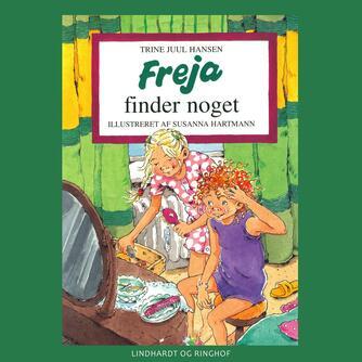 Trine Juul Hansen: Freja finder noget