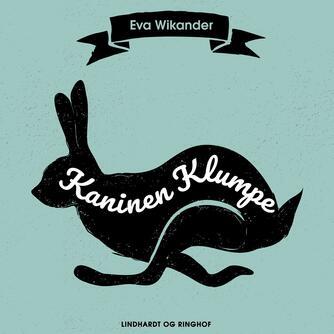 Eva Wikander: Kaninen Klumpe