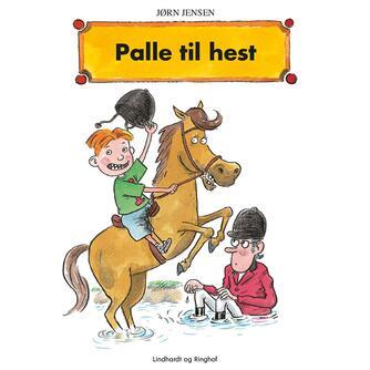 Jørn Jensen (f. 1946): Palle til hest