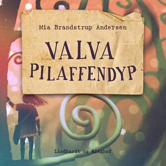 Mia Brandstrup Andersen: Valva Pilaffendyp