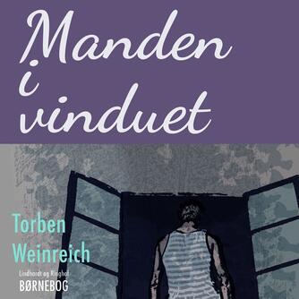 Torben Weinreich: Manden i vinduet
