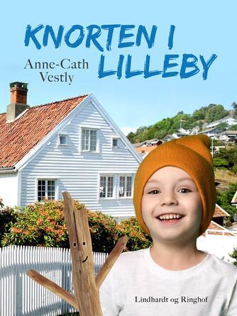 Anne-Cath. Vestly: Knorten i Lilleby