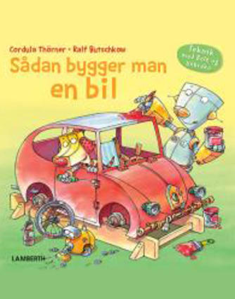 Cordula Thörner, Ralf Butschkow: Sådan bygger man en bil