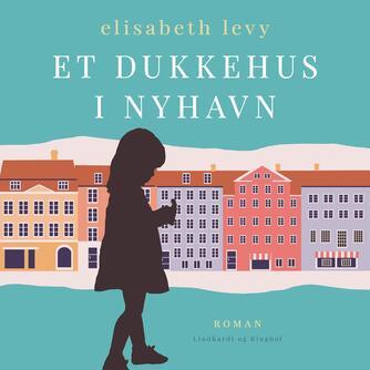Elisabeth Levy: Et dukkehus i Nyhavn : en barndomsroman fra 1929 (Normal læsehastighed)