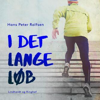 Hans Peter Rolfsen: I det lange løb