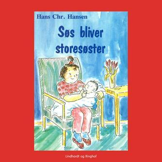 Hans Chr. Hansen (f. 1949): Søs bliver storesøster