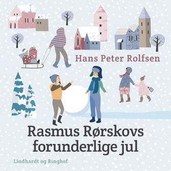 Hans Peter Rolfsen: Rasmus Rørskovs forunderlige jul