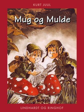 Kurt H. Juul: Mug  og Mulde