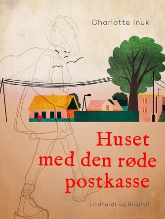 Lotte Inuk: Huset med den røde postkasse