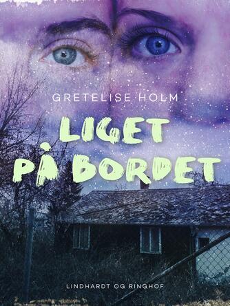 Gretelise Holm (f. 1946): Liget på bordet