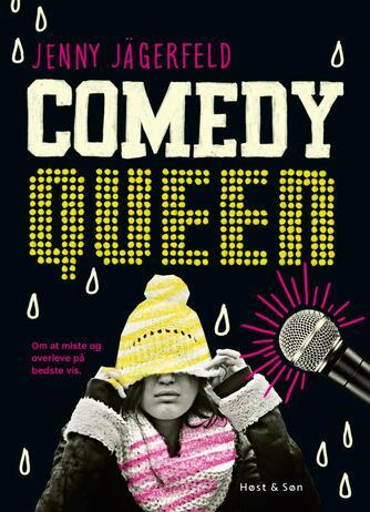 Jenny Jägerfeld: Comedy queen : om at miste og overleve på bedste vis
