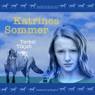 Terkel Tikjøb: Katrines sommer