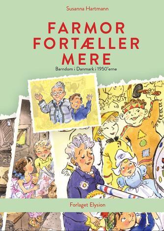 Susanna Hartmann: Farmor fortæller mere : barndom i Danmark i 1950'erne