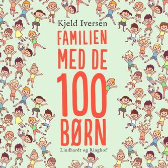 Kjeld Iversen: Familien med de 100 børn